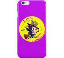I Am the Queen of Halloween  iPhone Case/Skin