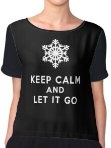 keep calm and let it go Chiffon Top