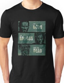 THE GOOD, THE BADASS, AND THE DEAD ! Unisex T-Shirt