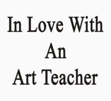 In Love With An Art Teacher  by supernova23