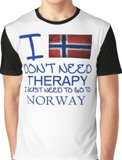 I Don't Need Therapy I Just Need To Go To Norway Graphic T-Shirt