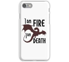 I AM FIRE I AM DEATH ! iPhone Case/Skin
