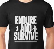 Endure and Survive | The Last of Us Unisex T-Shirt