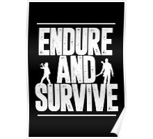 Endure and Survive - The Last of Us Poster