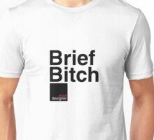 Brief Bitch - a graphic designers story Unisex T-Shirt