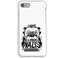 Jake and Elwood hate Illinois Nazis iPhone Case/Skin