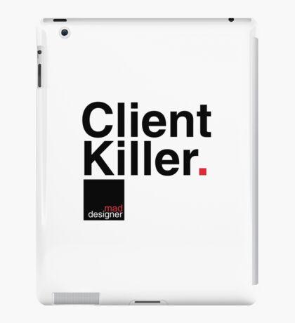 client killer iPad Case/Skin