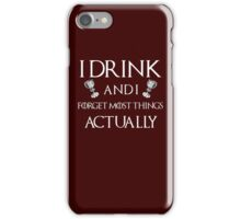 I Drink and I Forget Things iPhone Case/Skin