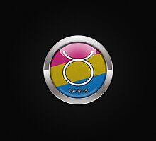 Taurus - Pansexual Pride  by LiveLoudGraphic