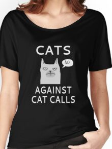 Cats Against Cat Calls Women's Relaxed Fit T-Shirt