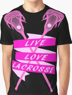 LAX Live Love Lacrosse Pinks  Graphic T-Shirt