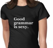Good grammar  is sexy. Womens Fitted T-Shirt