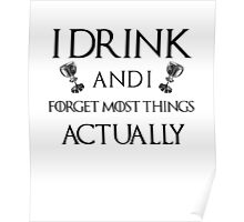 I Drink and I Forget Things Poster