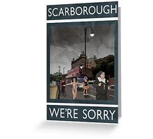 Scarborough - We're Sorry Greeting Card