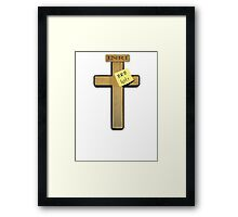 Jesus: brb ... lol! Framed Print