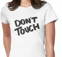 DON'T TOUCH Womens Fitted T-Shirt