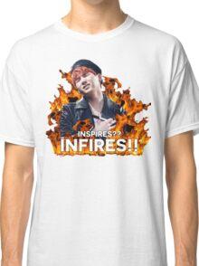 Inspires?? INFIRES!! Classic T-Shirt
