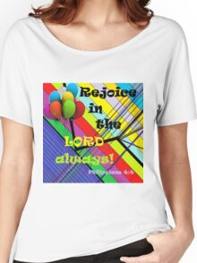 Rejoice in the Lord Always Women's Relaxed Fit T-Shirt