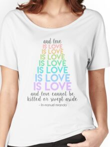Love is Love - Lin-Manuel Miranda Women's Relaxed Fit T-Shirt