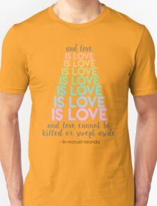 Love is Love - Lin-Manuel Miranda Unisex T-Shirt