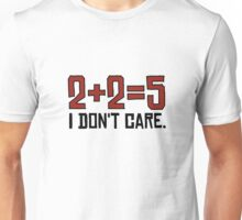 I Dont Care Funny Math Joke Sarcastic Anarchy Quote Unisex T-Shirt