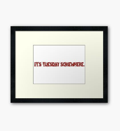 Monday Tuesday Funny Quotes Sarcastic Joke  Framed Print