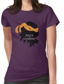 Pizza is Coming Womens Fitted T-Shirt