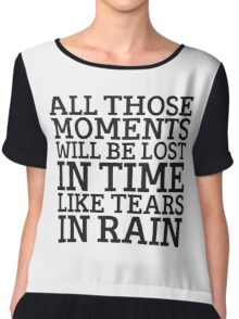 Tears In Rain Blade Runner Cool Quote Movie Sci Fi Chiffon Top