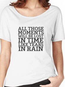 Tears In Rain Blade Runner Cool Quote Movie Sci Fi Women's Relaxed Fit T-Shirt