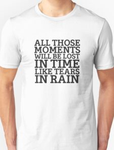 Tears In Rain Blade Runner Cool Quote Movie Sci Fi Unisex T-Shirt