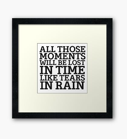 Tears In Rain Blade Runner Cool Quote Movie Sci Fi Framed Print