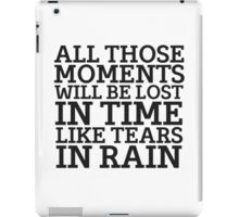 Tears In Rain Blade Runner Cool Quote Movie Sci Fi iPad Case/Skin