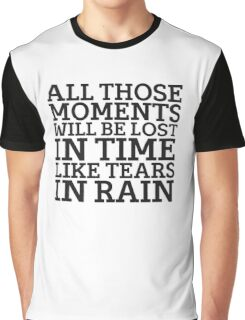Tears In Rain Blade Runner Cool Quote Movie Sci Fi Graphic T-Shirt