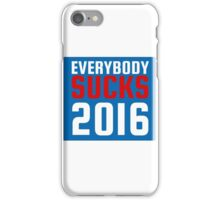 2016 US Elections Funny Sarcastic Political Quote iPhone Case/Skin