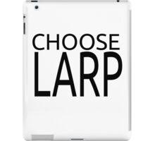 Choose Larp Black Text iPad Case/Skin