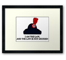 """""""I Am The Law!"""" Framed Print"""