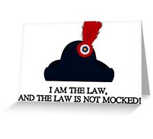 """""""I Am The Law!"""" Greeting Card"""