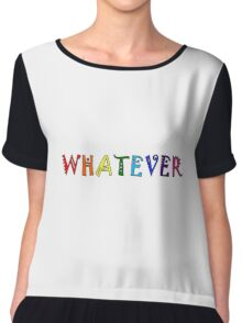 Whatever Funny Cute Rainbow Colors Unisex Chiffon Top