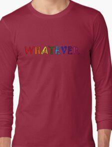 Whatever Funny Cute Rainbow Colors Unisex Long Sleeve T-Shirt