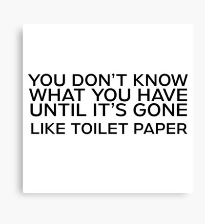 Toilet Paper Funny Quote Humor Joke Canvas Print