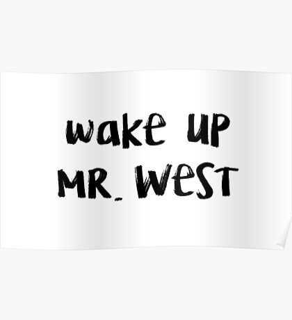 wake up mr. west Poster
