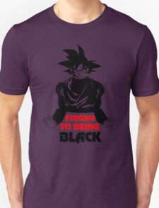 Strong To Being Black Unisex T-Shirt