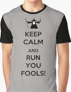 Keep Calm And Run You Fools! Graphic T-Shirt