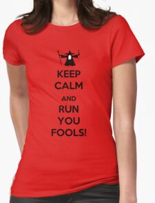 Keep Calm And Run You Fools! Womens Fitted T-Shirt