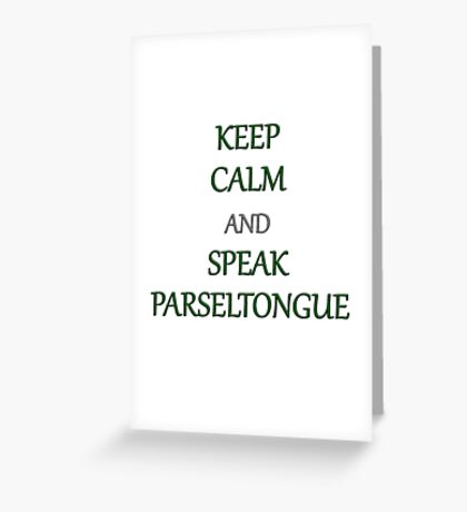 Keep Calm and Speak Parseltongue Greeting Card