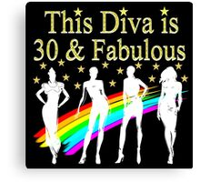 THIS DIVA IS 30 AND FABULOUS Canvas Print