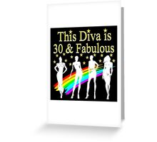 THIS DIVA IS 30 AND FABULOUS Greeting Card