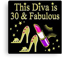 THIS DIVA IS 30 AND FABULOUS GOLD HIGH HEELS Canvas Print