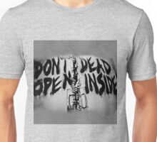 Don't Dead Open Inside? Unisex T-Shirt