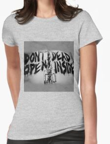 Don't Dead Open Inside? Womens Fitted T-Shirt